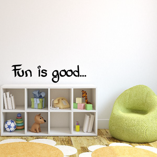 Fun is good... Decal