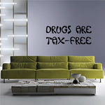 Drugs are tax free Decal
