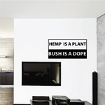 Hemp is a plant bush is a dope Decal