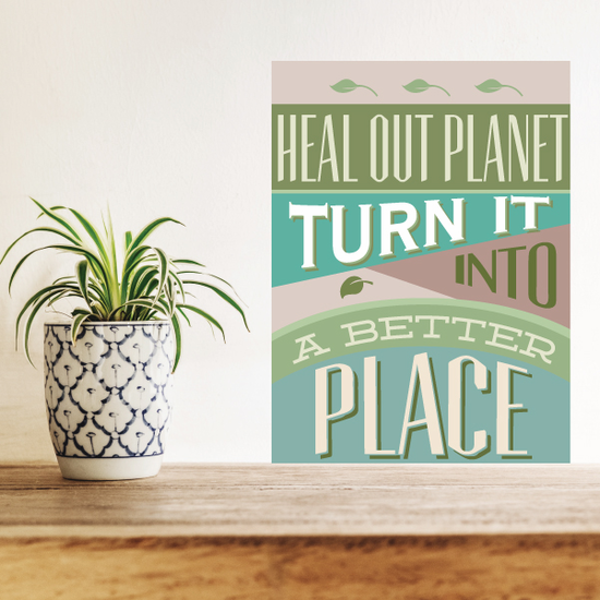 Heal Our Planet Turn It Into A Better Place Sticker