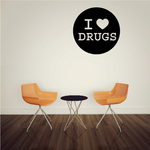 I love Drugs Decal