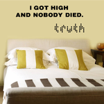 I Got High and Nobody Died Decal