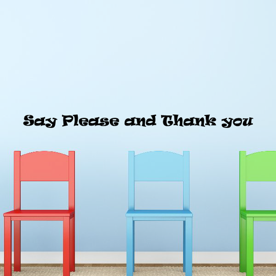 Say Please and Thank you Wall Decal