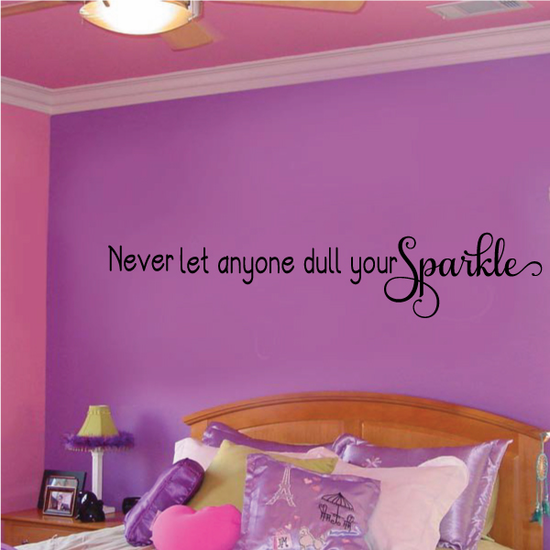 Never Let Anyone Dull Your Sparkle Decal