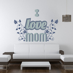 Floral Vines I Love Mom Mother's Day Flower Decal