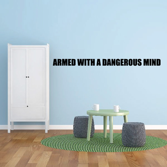 Armed with a dangerous mind Wall Decal - Vinyl Decal - Car Decal - DC0121
