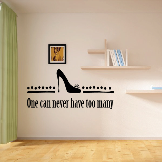 One Can Never Have Too Many Shoes Wall Decal
