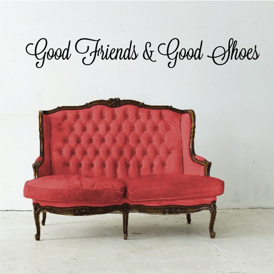 Good Friends and Good Shoes Wall Decal