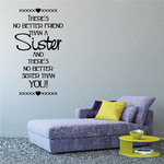 There is No Better Friend Than A Sister And There is No Better Sister Than You Sisters Wall Decal