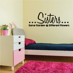 Sisters Same Garden Different Flowers Wall Decal