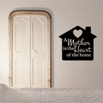 A Mother Is The Heart Of The Home Mothers Day Quote Decal