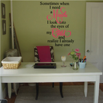Sometimes When I Need A Miracle I Look Into The Eyes Of My Child Mom Quote Decal