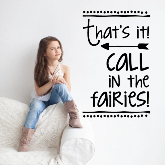 Thats it Call in the Fairies Wall Decal