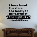 I Have Loved The Stars Too Fondly To Be Fearful Of The Night Sarah Williams Decal