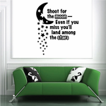 Shoot For The Moon Even If You Miss You'll Land Among The Stars Decal