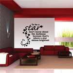 To Be A Star Dont Worry About The Darkness Because Thats Where A Star Shines Brightest Wall Decal