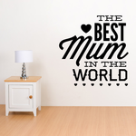 The Best Mum In The World Mothers Day Decal