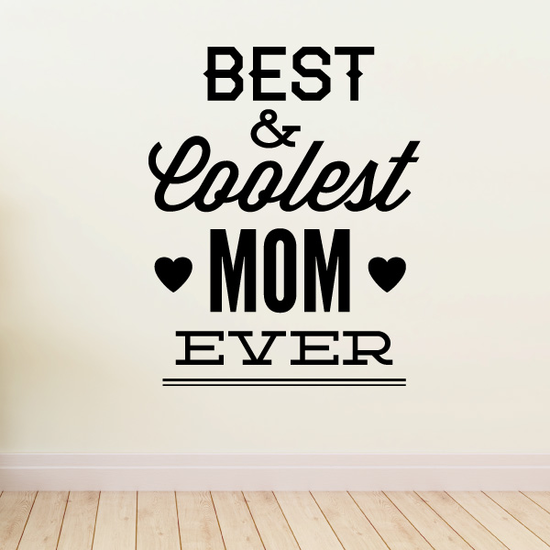 Best & Coolest Mom Ever Mothers Day Decal