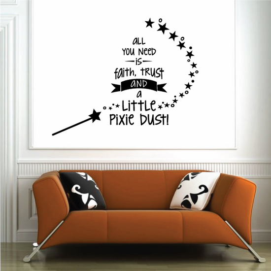 Faith Trust and a little Pixie Dust Wall Decal