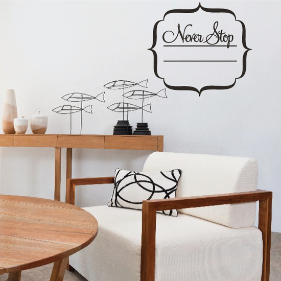 Never Stop Wall Decal