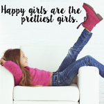 Happy Girls are the Prettiest Girls Wall Decal