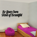 Be Your Own Kind of Beautiful Cursive wall Decal