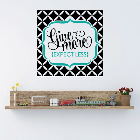 Give More Expect Less Wall Decal