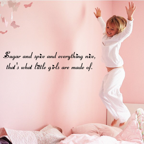 Sugar and spice and everything nice thats what little girls are made of Wall Decal