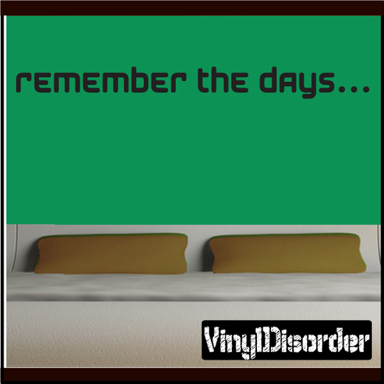 Remember the Days Wall Decal