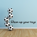 Clean up your toys Wall Decal