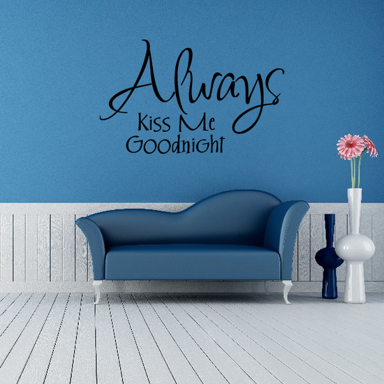 Always kiss me Wall Decal
