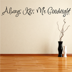 Always kiss me goodnight One Line Decal