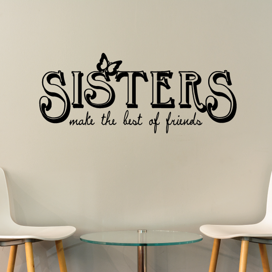 Sisters make the best of friends Butterlfy Wall Decal