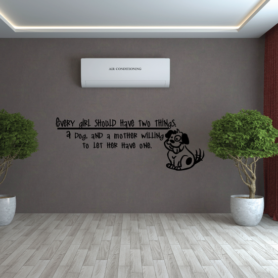 every girl should have two things Wall Decal