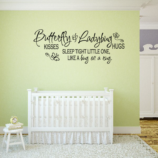 Butterfly kisses and ladybug hugs sleep tight little one like a bug in a rug Wall Decal