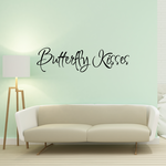Butterfly kisses Text Wall Decal