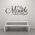 Such a big miracle in such a little girl Wall Decal
