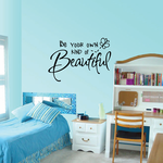 Be Your own kind of Beautiful Butterfly Wall Decal