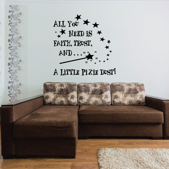 All you need is faith trust and a little pixie dust Magic Wall Decal
