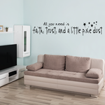 All you need is faith trust and a little pixie dust Wall Decal