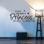 It is not easy being a princess but hey if the crown fits Wall Decal