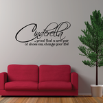 Cinderella proof that a new pair of shoes can change your life Wall Decal