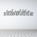 Twinkle twinkle little star do you know how loved you are Wall Decal