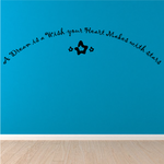 A dream is a wish your heart makes with stars Wall Decal