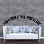 Beer is made by men wine by God Decal