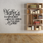 A mothers heart is a special place where her children are always home Wall Decal