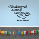 She always had a sense of inner strength and now it showed Wall Decal