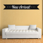 New Arrival Business Badge Wall Decal - Vinyl Decal - Car Decal - Id005