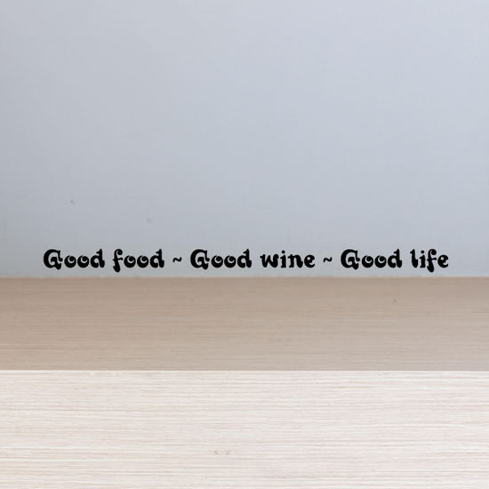 Good food Good wine Good life Wall Decal