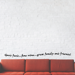 Good food fine wine great family and friends Decal
